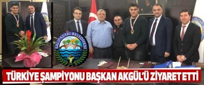Türkiye Şampiyonu Başkan Akgül'ü Ziyaret Etti