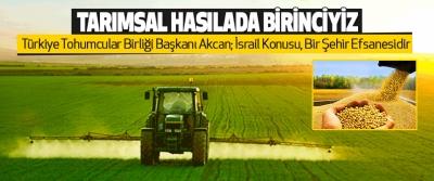 Türkiye Tohumcular Birliği Başkanı Akcan:Tarımsal Hasılada Birinciyiz