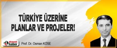 Türkiye Üzerine Planlar ve Projeler!