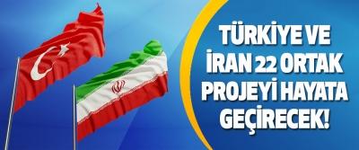 Türkiye Ve İran 22 Ortak Projeyi Hayata Geçirecek!