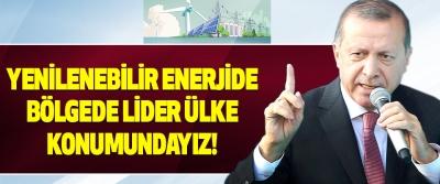 Türkiye yenilenebilir enerjide bölgesinde lider ülke konumundadır!