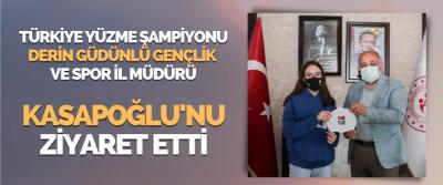 Türkiye Yüzme Şampiyonu Derin Güdünlü Gençlik Ve Spor İl Müdürü Kasapoğlu' Nu Ziyaret Etti