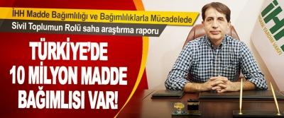Türkiye'de 10 Milyon Madde Bağımlısı Var!