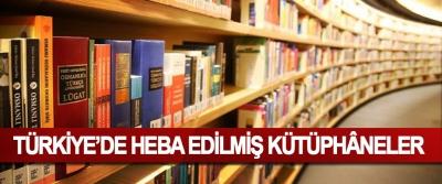 Türkiye'de Heba Edilmiş Kütüphâneler