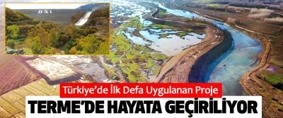Türkiye'de İlk Defa Uygulanan Proje Terme'de Hayata Geçiriliyor
