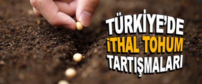 Türkiye'de İthal Tohum Tartışmaları