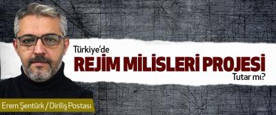 Türkiye'de Rejim Milisleri Projesi Tutar Mı?