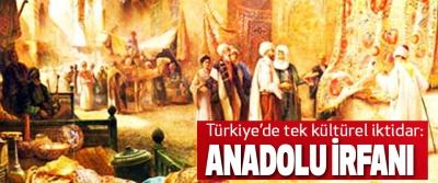Türkiye'de tek kültürel iktidar: Anadolu İrfanı