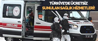 Türkiye'de Ücretsiz Sunulan Sağlık Hizmetleri!