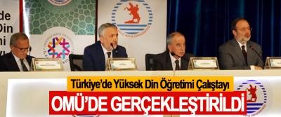 Türkiye'de Yüksek Din Öğretimi Çalıştayı OMÜ'de Gerçekleştirildi