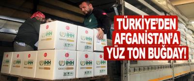 Türkiye'den Afganistan'a Yüz Ton Buğday!