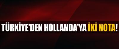 Türkiye'den hollanda'ya iki nota!