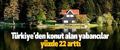 Türkiye'den konut alan yabancılar yüzde 22 arttı
