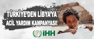 Türkiye'den Libya'ya Acil Yardım Kampanyası!