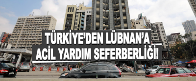 Türkiye'den Lübnan'a Acil Yardım Seferberliği!