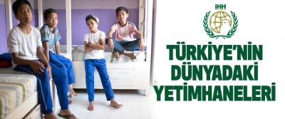 Türkiye'nin Dünyadaki Yetimhaneleri