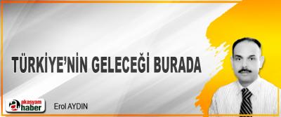 Türkiye'nin Geleceği Burada