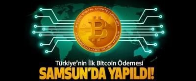 Türkiye'nin İlk Bitcoin Ödemesi Samsun'da Yapıldı!
