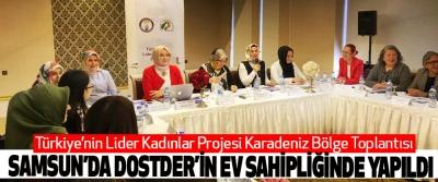 Türkiye'nin Lider Kadınlar Projesi Karadeniz Bölge Toplantısı Samsun'da DOSTDER'İN Ev Sahipliğinde Yapıldı