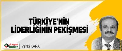 Türkiye'nin Liderliğinin Pekişmesi