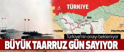 Türkiye'nin onayını bekleniyor Büyük Taarruz Gün Sayıyor