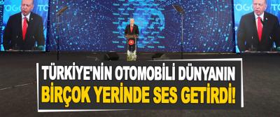 Türkiye'nin Otomobili Dünyanın Birçok Yerinde Ses Getirdi!