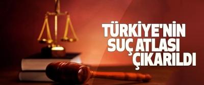 Türkiye'nin Suç Atlası Çıkarıldı