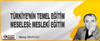 Türkiye'nin Temel Eğitim Meselesi: Meslekî Eğitim
