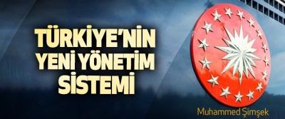 Türkiye'nin Yeni Yönetim Sistemi