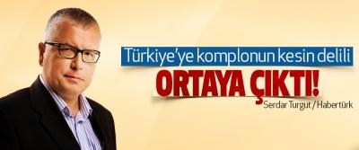 Türkiye'ye komplonun kesin delili ortaya çıktı!