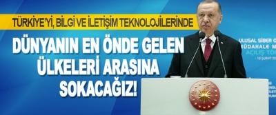 Türkiye'yi, Bilgi Ve İletişim Teknolojilerinde Dünyanın En Önde Gelen Ülkeleri Arasına Sokacağız!