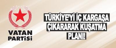 Türkiye'yi İç Kargaşa Çıkararak Kuşatma Planı!