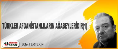 Türkler Afganistanlıların Ağabeyleridir(1)
