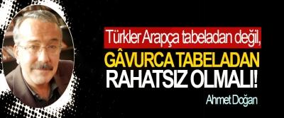 Türkler Arapça tabeladan değil, Gâvurca Tabeladan Rahatsız Olmalı