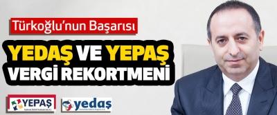 Türkoğlu'nun Başarısı Yedaş Ve Yepaş Vergi Rekortmeni