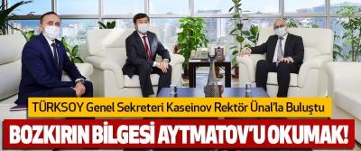 TÜRKSOY Genel Sekreteri Kaseinov Rektör Ünal'la Buluştu