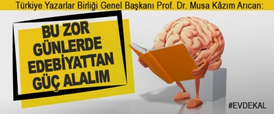 TYP Başkanı Arıcan: Bu Zor Günlerde Edebiyattan Güç Alalım