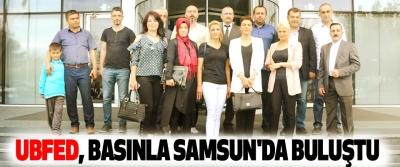 UBFED, Basınla Samsun'da Buluştu