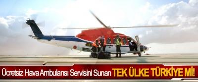 Ücretsiz Hava Ambulansı Servisini Sunan Tek Ülke Türkiye Mi!