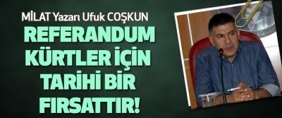 Ufuk Coşkun: Referandum Kürtler için tarihi bir fırsattır!