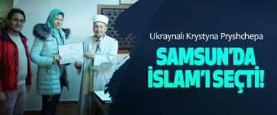 Ukraynalı Krystyna Pryshchepa Samsun'da islam'ı seçti!