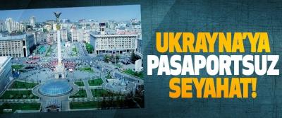 Ukrayna'ya pasaportsuz seyahat!