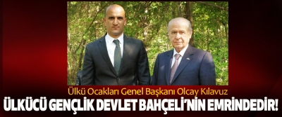 Ülkü Ocakları Genel Başkanı Olcay Kılavuz : Ülkücü gençlik devlet Bahçeli'nin emrindedir!