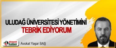 Uludağ Üniversitesi Yönetimini Tebrik Ediyorum