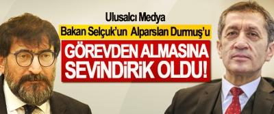 Ulusalcı Medya Bakan Selçuk'un Alparslan Durmuş'u Görevden Almasına Sevindirik Oldu!