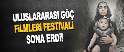 Uluslararası Göç Filmleri Festivali Sona Erdi!
