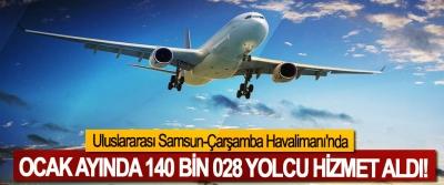 Uluslararası Samsun-Çarşamba Havalimanı'nda Ocak ayında 140 bin 028 yolcu hizmet aldı!