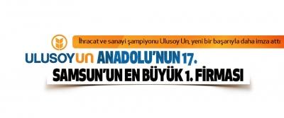 Ulusoy Un, Anadolu'nun 17. Samsun'un En Büyük 1. Firması
