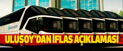 Ulusoy'dan İflas Açıklaması