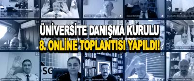 Üniversite Danışma Kurulu 8. Online Toplantısı Yapıldı!